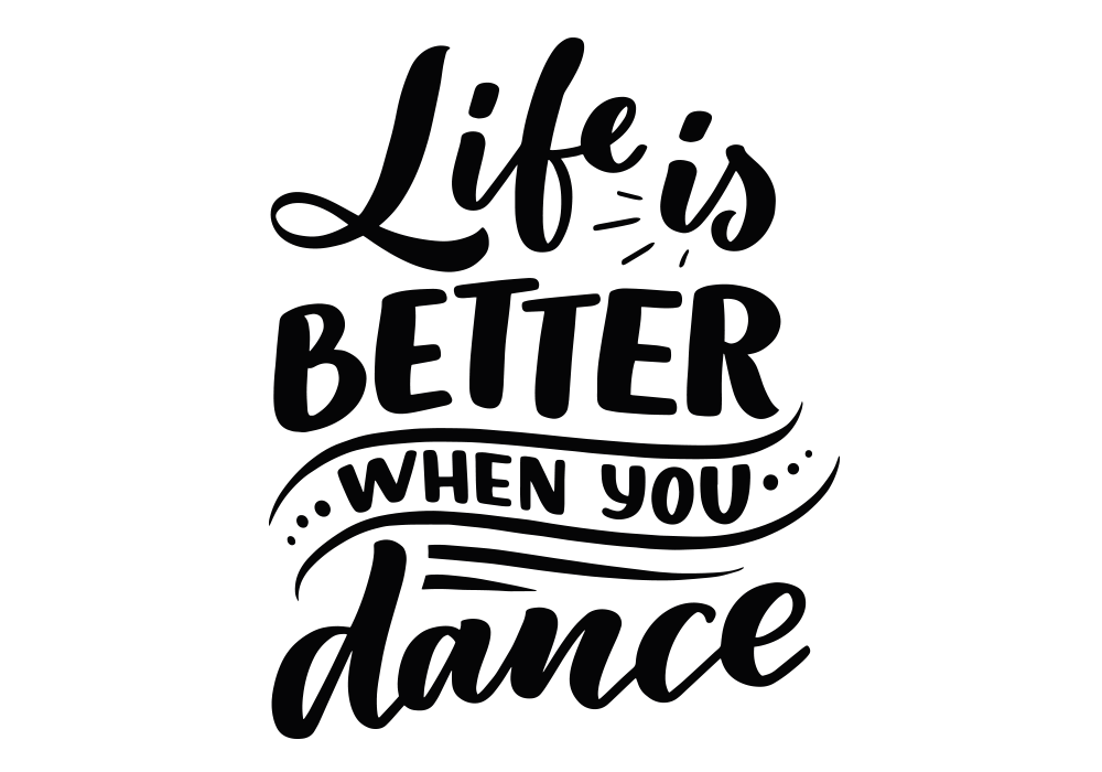 Vinilo life is better when you dance